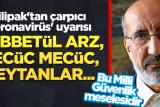 dilipaktan-milli-guvenlik-uyarisi-mehdi-mesih-dabbetul-arz-yecuc-mecuc-cinler-seytanlar